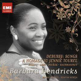 Debussy: Songs & A Homage to Jennie Tourel 2010 Barbara Hendricks