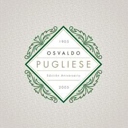 Edición Aniversario 2005 Osvaldo Pugliese