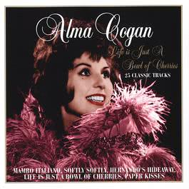 Life Is Just A Bowl Of Cherries 2008 Alma Cogan