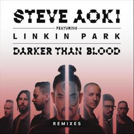 Darker Than Blood (Bassjackers Remix) 2015 Steve Aoki; Linkin Park