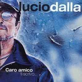 Caro Amico Ti Scrivo... 2002 Lucio Dalla