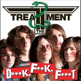 D***k, F**k, F***t 2011 The Treatment