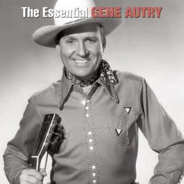 The Essential Gene Autry 2005 Gene Autry