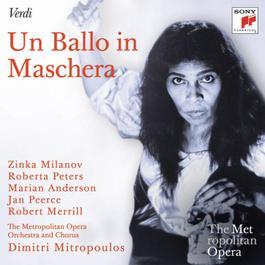 Verdi: Un Ballo In Maschera (Metropolitan Opera) 2011 Zinka Milanov; Roberta Peters; Marian Anderson; Various Artists