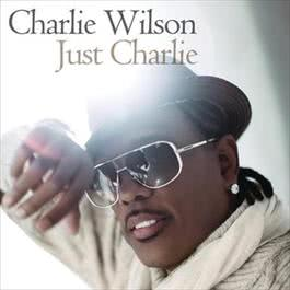 Just Charlie 2010 Charlie Wilson