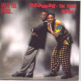 And In This Corner... 1989 DJ Jazzy Jeff & The Fresh Prince
