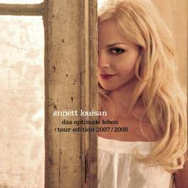 Das optimale Leben - Tour Edition (Audio Version) 2007 Annett Louisan