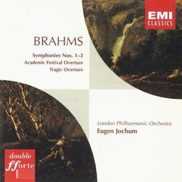 Brahms: Symphonies Nos. 1-3 & Overtures 2005 Eugen Jochum