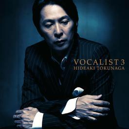 Vocalist 3 2013 Tokunaga Hideaki