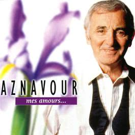 Mes Amours 2003 Charles Aznavour
