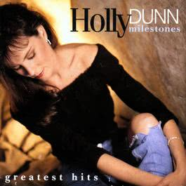 Milestones- Greatest Hits 2009 Holly Dunn