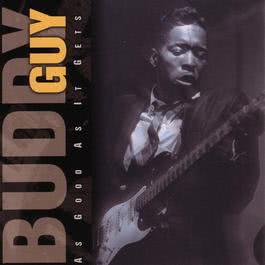As Good As It Gets 2010 Buddy Guy