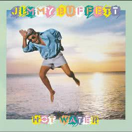Hot Water 1988 Jimmy Buffett