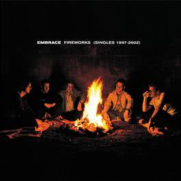 Fireworks (Singles 1997-2002) 2003 Embrace