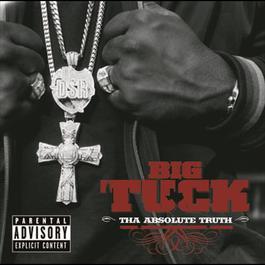 Tha Absolute Truth 2007 Big Tuck