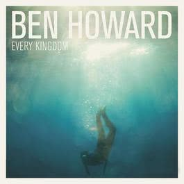Every Kingdom 2011 Ben Howard