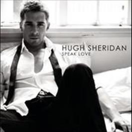 Speak Love 2009 Hugh Sheridan