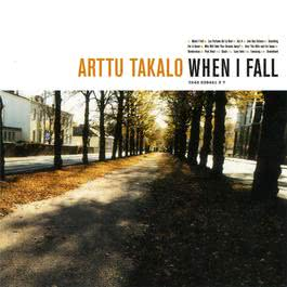 When I Fall 2005 Arttu Takalo