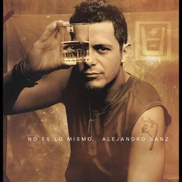 No es lo mismo 2003 Alejandro Sanz