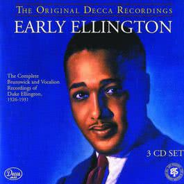 Early Ellington: The Original Decca Recordings (The Complete Brunswick and Vocalion Recordings of Duke Ellington, 1926-1931) 1970 Duke Ellington & His Orchestra
