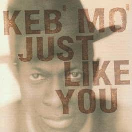 Just Like You 1996 Keb' Mo'