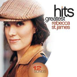 Greatest Hits 2008 Rebecca St. James