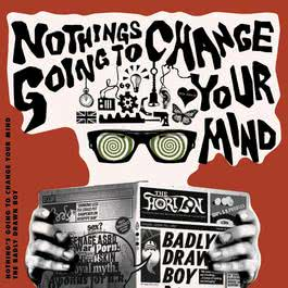 Nothing's Gonna Change Your Mind 2006 Badly Drawn Boy