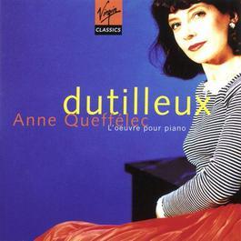 Dutilleux: L'oeuvre pour piano 1996 Anne Queffelec