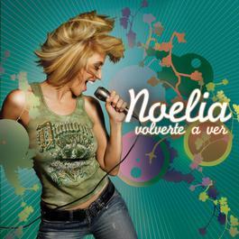 Volverte A Ver 2007 Noelia