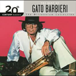 The Best Of Gato Barbieri 20th Century Masters The Millennium Collection 2009 GatoBarbieri