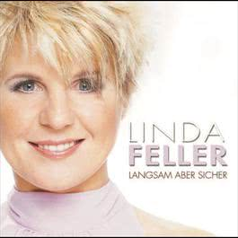 Langsam aber sicher 2005 Linda Feller