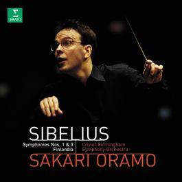 Sibelius : Symphonies Nos 1, 3 & Finlandia 2002 Sakari Oramo