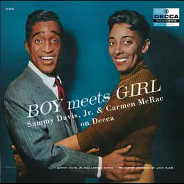 Boy Meets Girl: The Complete Sammy Davis Jr. and Carmen McRae on Decca 2005 Sammy Davis Jr.; Carmen McRae