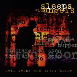 Sleeps With Angels 2005 Neil Young