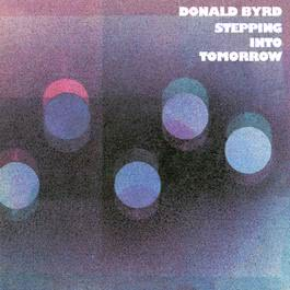 Stepping Into Tomorrow 2000 Donald Byrd