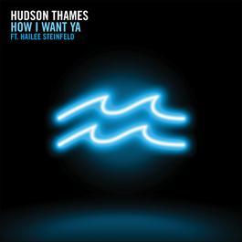 Download Lagu Hudson Thames - How I Want Ya