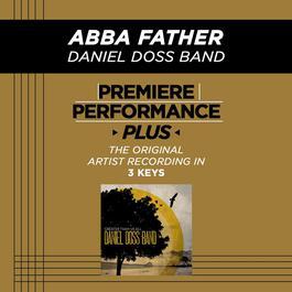 Premiere Performance Plus: Abba Father 2009 Daniel Doss Band