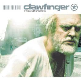 A Whole Lot Of Nothing 2002 Clawfinger