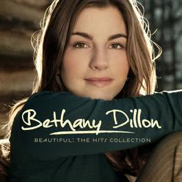 Beautiful : The Hits Collection 2011 Bethany Dillon