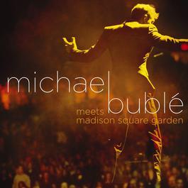 Michael Bublé Meets Madison Square Garden (DMD) 2009 Michael Bublé