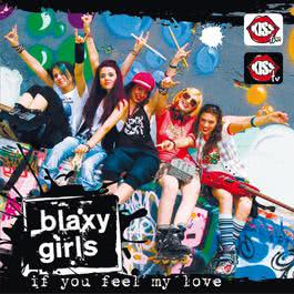 If You Feel My Love 2008 Blaxy Girls
