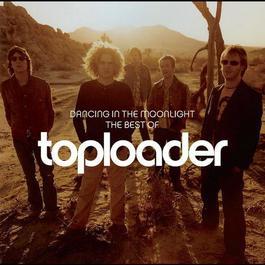Dancing In The Moonlight: The Best Of Toploader 2011 Toploader