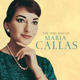 The Very Best of Maria Callas 2005 Maria Callas