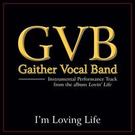 I'm Loving Life Performance Tracks 2011 Gaither Vocal Band