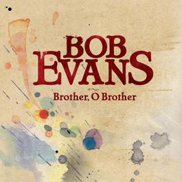 Brother, O Brother 2009 Bob Evans