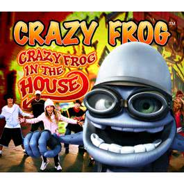 Crazy Frog In The House 2008 Crazy Frog
