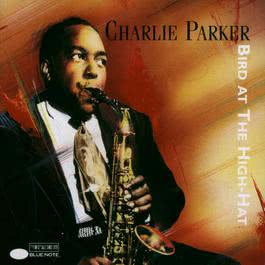 Bird At The Hi-Hat 1993 Charlie Parker