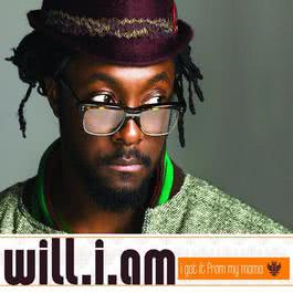 I Got It From My Mama 2007 will.i.am