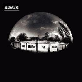 Don't Believe The Truth 2005 Oasis