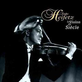 Le Violon Du Siecle 2008 Jascha Heifetz
